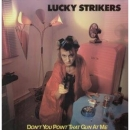 Lucky Strikers - Don't You Point That Gun At Me - LP