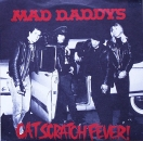 Mad Daddys - Cat Scratch Fever ! / Yeah - 7""