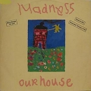 Madness - Our House (Special-Mix) 5:58 / 3:20 / Walking With Mr. Wheeze - 12""