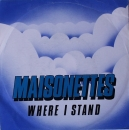 Maisonettes, The - Where I Stand / Is That What Friends.. - 7""