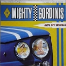 Mighty Gordinis - Kiss My Wheels - LP