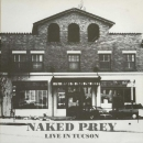 Naked Prey - Live In Tucson - MLP