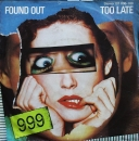 Nine Nine Nine / 999 - Found Out Too Late / Lie Lie Lie - 7""