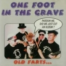 One Foot In The Grave - Old Farts... - CD