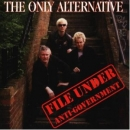 Only Alternative, The - File Under Anti-Government - CD