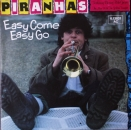 Piranhas, The - Easy Come, Easy Go / Waste Of Space - 7""