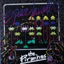 Piranhas, The - Space Invaders / Cheap 'n Nasty - 7""