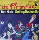Piranhas, The - Tom Hark / Getting Beaten Up - 7""