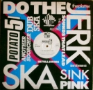 "Potato 5 - Do The Jerk - 12"" Mix / 7"" Mix / Reburial (Dub Mix) - 12"""