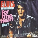 Presley, Elvis - For The Heart / Hurt - 7""