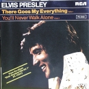 Presley, Elvis - There Goes My Everything / You'll Never Walk Alone - 7""