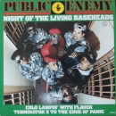 Public Enemy - Night Of The Living Baseheads - 12""