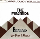 Pyramids, The - Bananas / Give Peace A Chance - 12""
