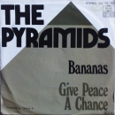 Pyramids, The - Bananas / Give Peace A Chance - 7""
