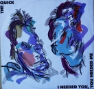 Quick, The - I Needed You, You Needed Me - 12""