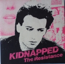 Resistance, The - Kidnapped / Say No To The Macho - 7""