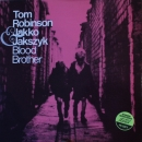 Robinson, Tom & Jakko Jakszyk - Blood Brother / What Have..- 7""