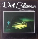 Shannon, Del - ...And The Music Plays On - LP