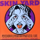 Skin Yard / Loveslug - Psychoriflepowerhypnotized / Loser Bar - 7""