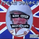 Sperm Donors - Kiss Kiss Diana'S Lips - CD