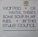 Style Council, The - Wanted Or Waiter, There's Some Soup.. - 12""