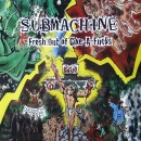 Submachine - Fresh Out Of Give-A-Fucks - LP