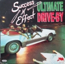 Success N Effect - Ultimate Drive-By - 12""