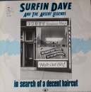 Surfin Dave And The Absent Legends - In Search Of A Decent Haircut - LP