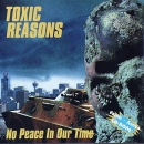 Toxic Reasons - No Peace In Our Time - CD