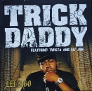 Trick Daddy - Let's Go (3x) / Down Wit Da South (3x) - 12""
