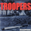 Troopers - Gassenhauer - CD
