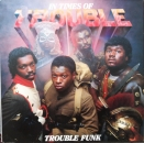 Trouble Funk - In Times Of Trouble - 2LP