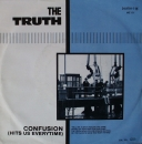 Truth, The - Confusion (Hits Us Everytime) / Me & My Girl - 7""