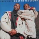 Twin Hype - Do It To The Crowd - 12""