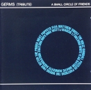 Various Artists - A Small Circle Of Friends  -Tribute To Germs- - CD