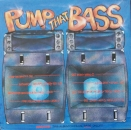 Various Artists - Pump That Bass - LP