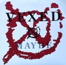 Vexed - Maybe - 7""