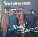 Whistle - Always & Forever - LP