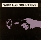 Wire - Eardrum Buzz / The Offer - 7""