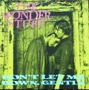 Wonderstuff, The - Don't Let Me Down, Gently / (Extended) / It Was Me - 12""