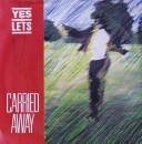 Yes Let's - Carried Away / Closer To The Ground - 7""